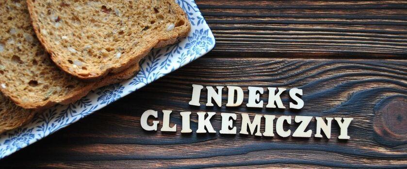 Indeks glikemiczny – co to jest? W jaki sposób z niego korzystać, komponując dietę?