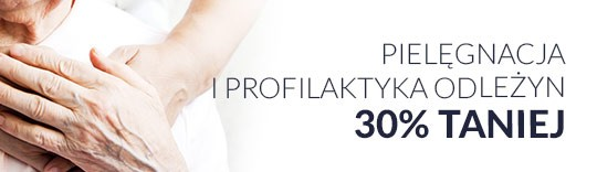Pięlęgnacja i profilaktyka odleżyn 30% taniej