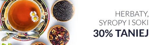 Herbaty, syropy i soki 30% taniej