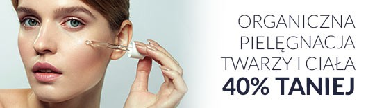 Organiczna pielęgnacja twarzy i ciała 30% taniej