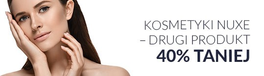 Kosmetyki NUXE - drugi produkt 40% taniej