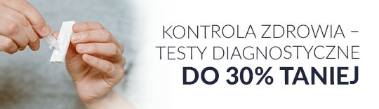 Kontrola zdrowia Testy diagnostyczne do 30% taniej